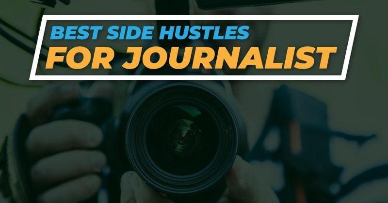 best side hustles for journalists